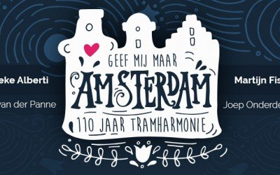 TRAMHARMONIE 110 JAAR: GEEF MIJ MAAR AMSTERDAM